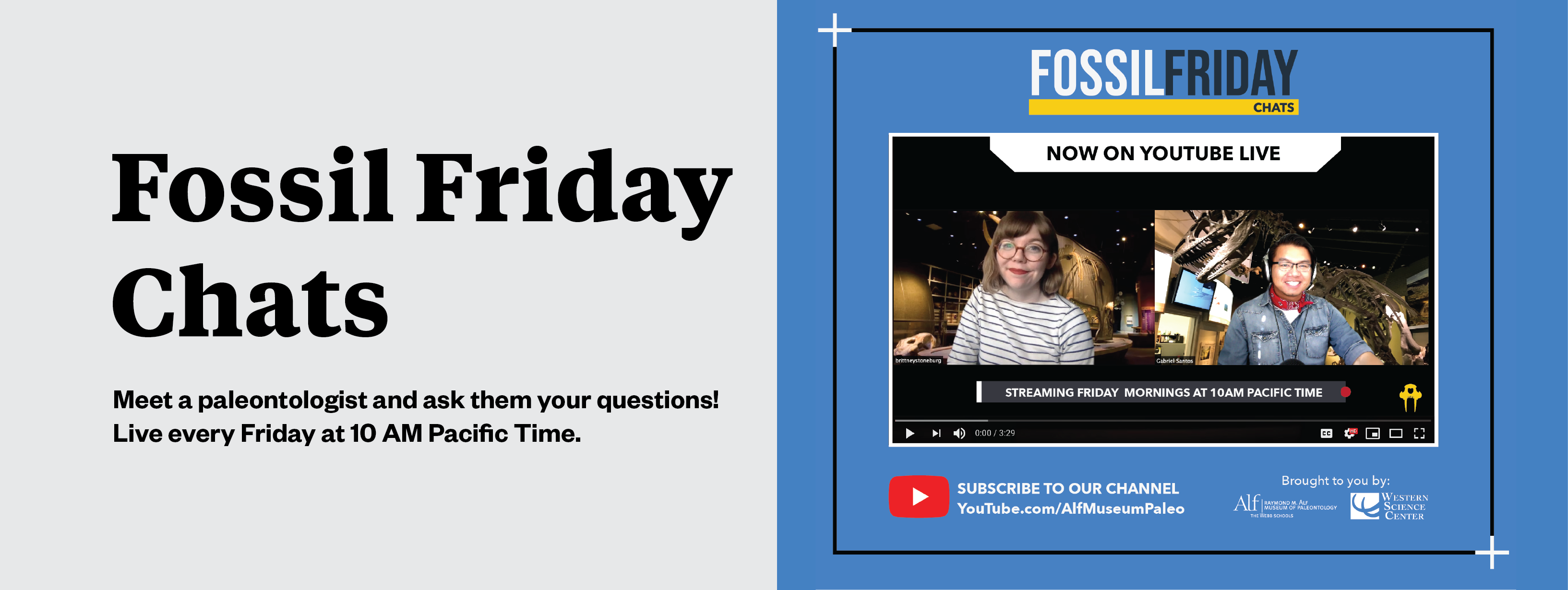 Graphic with a blue background and image of two paleontologists, a young Caucasian women and a young Filipino man, next to each other in a YouTube window. Text reads: Fossil Friday Chats, meet paleontologists and ask them your questions every Friday at 10am Pacific Time.